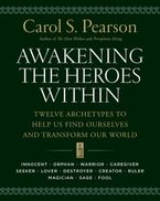 Awakening the Heroes Within Paperback  by Carol S. Pearson