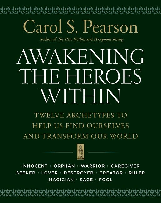 Awakening The Heroes Within Carol S Pearson Paperback border=