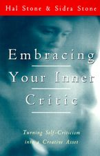 Embracing Your Inner Critic Paperback  by Hal Stone