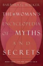 The Woman's Encyclopedia of Myths and Secrets Paperback  by Barbara G. Walker