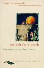 Epitaph for a Peach Paperback  by David M. Masumoto