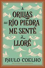 A orillas del rio Piedra me sente y llore Paperback  by Paulo Coelho