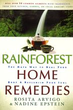 Rainforest Home Remedies Paperback  by Rosita Arvigo