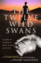 The Twelve Wild Swans Paperback  by Starhawk
