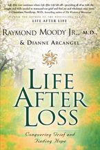 Life After Loss Paperback  by Raymond Moody