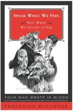 Speak What We Feel Paperback  by Frederick Buechner