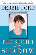 The Secret of the Shadow Paperback  by Debbie Ford