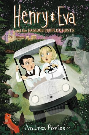 Henry & Eva and the Famous People Ghosts book image