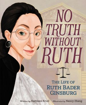 No Truth Without Ruth: The Life of Ruth Bader Ginsburg book image