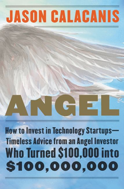 Book cover image: Angel: How to Invest in Technology Startups—Timeless Advice from an Angel Investor Who Turned $100,000 into $100,000,000