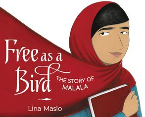 Cover image - Free As A Bird: The Story Of Malala