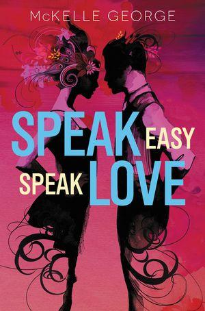 Speak Easy, Speak Love book image