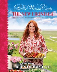 the-pioneer-woman-cooks-the-new-frontier