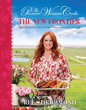 The Pioneer Woman Cooks: The New Frontier book image
