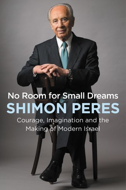 No Room For Small Dreams Shimon Peres Hardcover