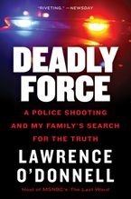 Deadly Force eBook  by Lawrence O'Donnell Jr.