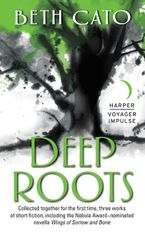 Deep Roots Paperback  by Beth Cato