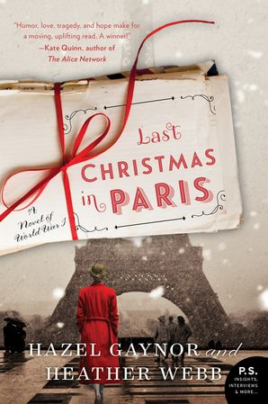 Last Christmas in Paris: A Novel of World War I Paperback  by Hazel Gaynor