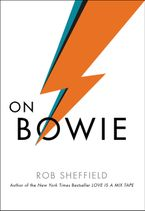 On Bowie Hardcover  by Rob Sheffield