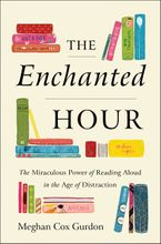 The Enchanted Hour Hardcover  by Meghan Cox Gurdon