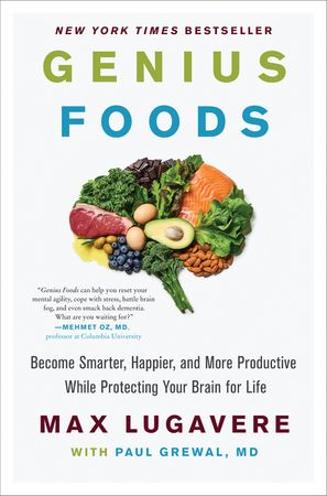 Book cover image: Genius Foods: Become Smarter, Happier, and More Productive While Protecting Your Brain for Life | New York Times Bestseller