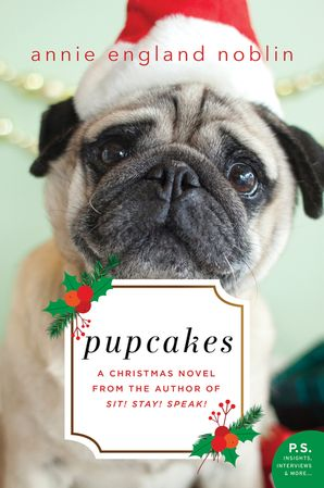 Pupcakes: A Christmas Novel Paperback  by Annie Noblin