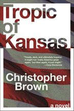 Tropic of Kansas Paperback  by Christopher Brown