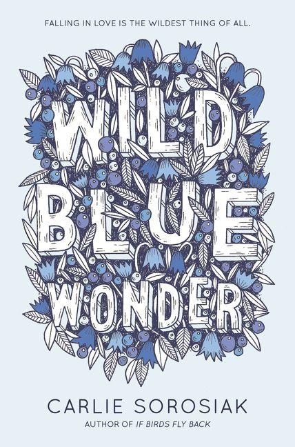 Wild Blue Wonder - Carlie Sorosiak - Hardcover