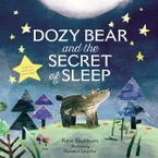 Dozy Bear and the Secret of Sleep Hardcover  by Katie Blackburn
