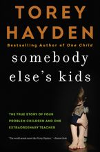 Somebody Else's Kids Paperback  by Torey Hayden