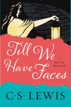 Till We Have Faces Paperback  by C. S. Lewis