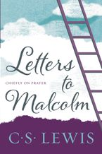 Letters to Malcolm, Chiefly on Prayer Paperback  by C.S. Lewis