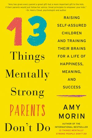 13 Things Mentally Strong Parents Don't Do book image