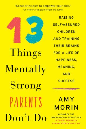 13 Things Mentally Strong Parents Don't Do Paperback  by Amy Morin
