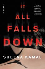 It All Falls Down Hardcover  by Sheena Kamal