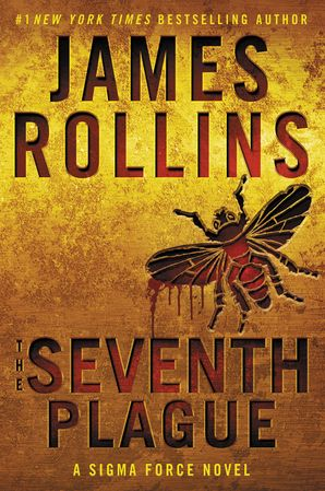 THE SEVENTH PLAGUE INTL:A SIGMA FORCE NOVEL Paperback  by James Rollins