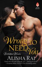 Wrong to Need You Paperback  by Alisha Rai