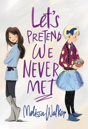 Let's Pretend We Never Met book image