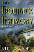 The Troutbeck Testimony Paperback  by Rebecca Tope