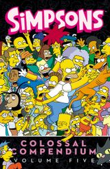 Simpsons Comics Colossal Compendium: Volume 5