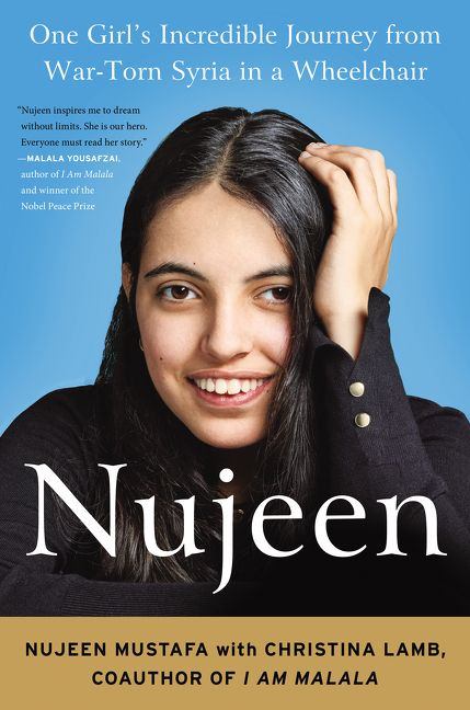 Book cover image: Nujeen: One Girl's Incredible Journey from War-Torn Syria in a Wheelchair