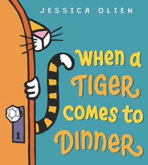 When a Tiger Comes to Dinner book image