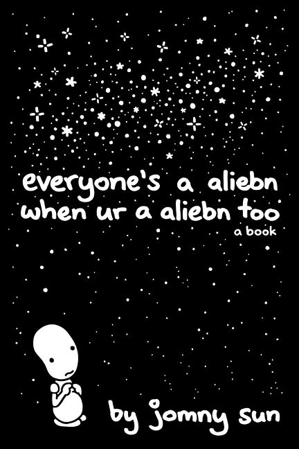 Image result for everyone's an alien when you're an alien too