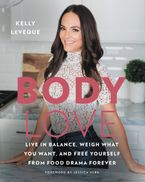 Body Love Hardcover  by Kelly LeVeque