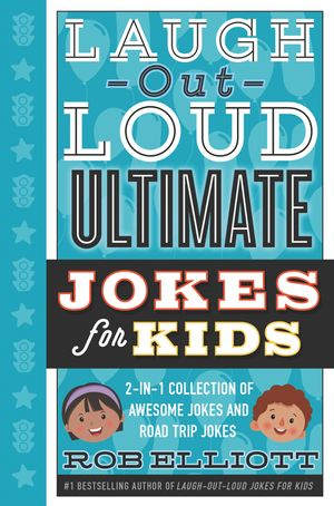Laugh-Out-Loud Ultimate Jokes for Kids book image