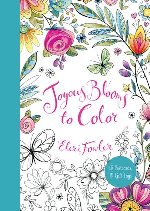 Joyous Blooms to Color: 15 Postcards, 15 Gift Tags book image
