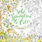 Bold Springtime to Color Paperback  by Eleri Fowler