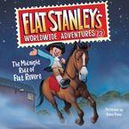 Flat Stanley's Worldwide Adventures #13: The Midnight Ride of Flat Revere Unabri