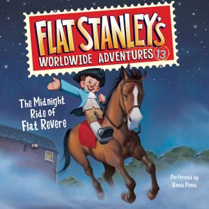 Flat Stanley's Worldwide Adventures #13: The Midnight Ride of Flat Revere Unabri book image