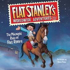 Flat Stanley's Worldwide Adventures #13: The Midnight Ride of Flat Revere Unabri